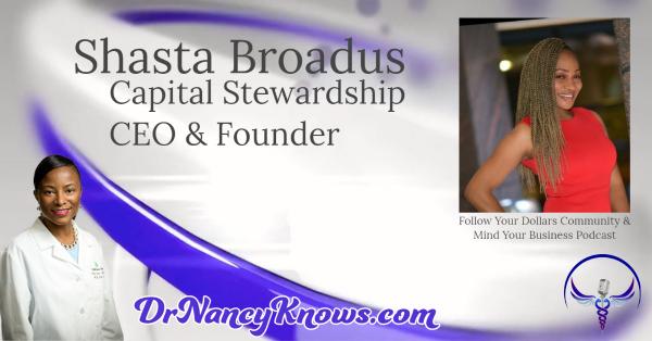 Dr Nancy Knows Shasta Broadus of Capital Stewardship